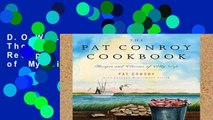 D.O.W.N.L.O.A.D [P.D.F] The Pat Conroy Cookbook: Recipes and Stories of My Life by Pat Conroy