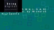 F.R.E.E [D.O.W.N.L.O.A.D] Being Digital by Nicholas Negroponte