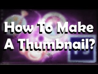 How To Make A YouTube Video Thumbnail