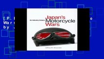 [P.D.F] Japan s Motorcycle Wars: An Industry History by Jeffrey W. Alexander