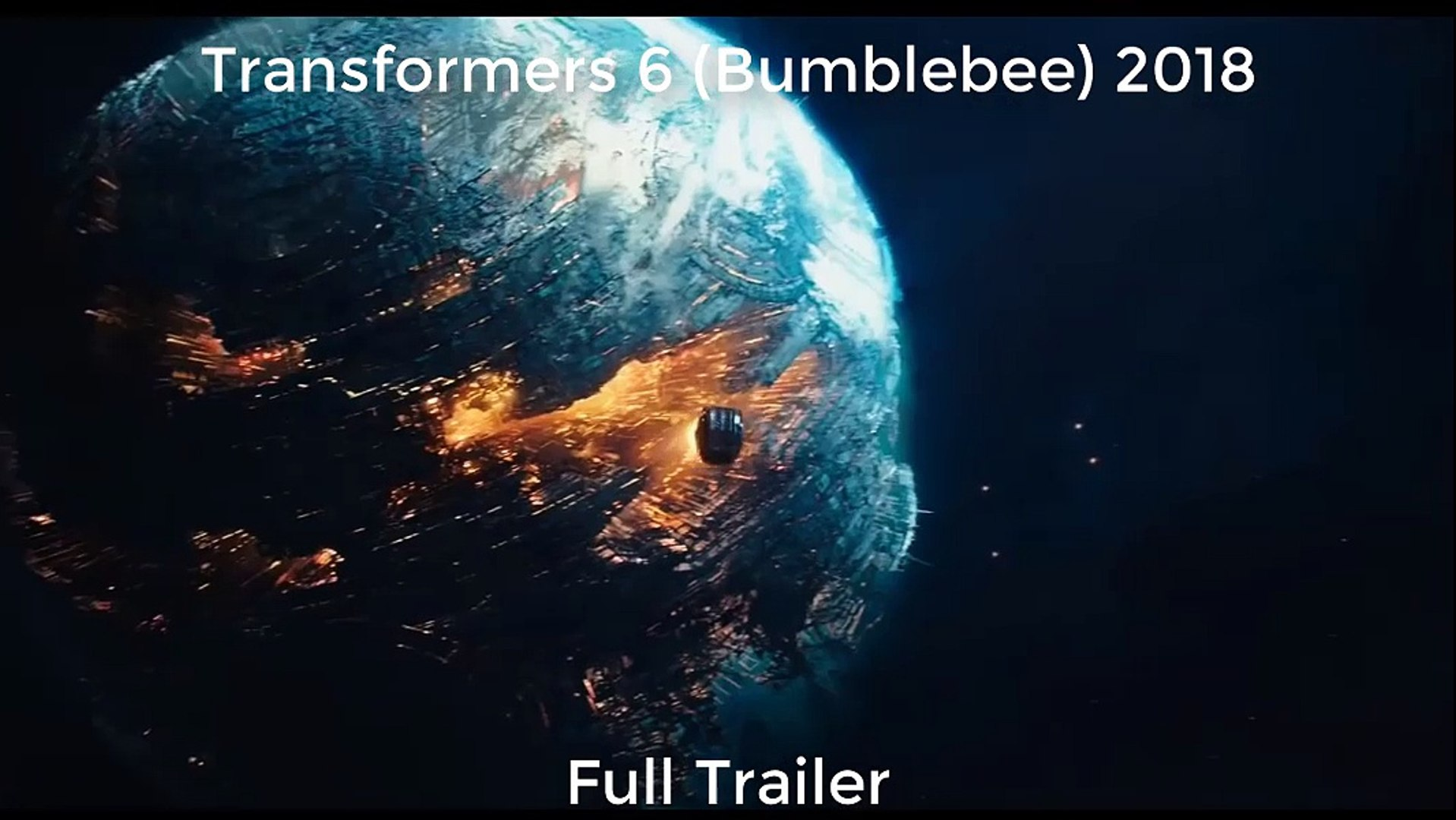 Transformers 6 (bumblebee) Official Trailer (2018)
