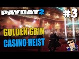 Payday 2 Gameplay - Let's Play - #3 (Golden Grin Casino Heist!!!)