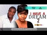 I Have A Dream 2 - Nigerian Nollywood Movies