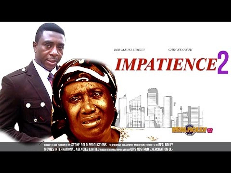Impatience 2 - Nigerian/Nollywood Movies