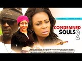 2015 Latest Nigerian Nollywood Movies - Condemned Souls 2
