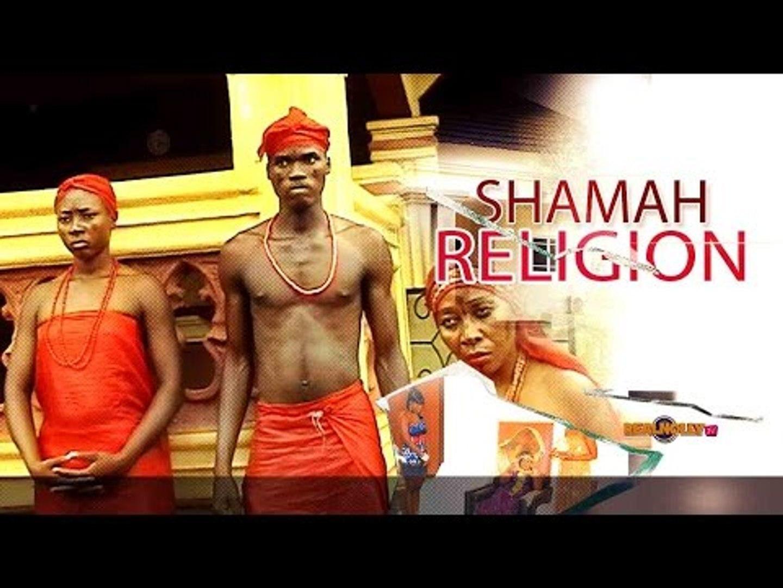 Nigerian Nollywood Movies - Shamah Religion 1