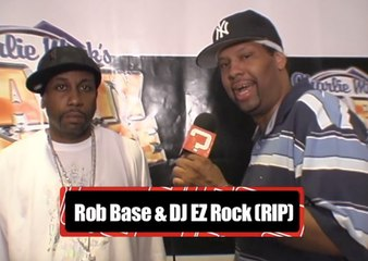 Rob Base & DJ EZ Rock - RIP DJ EZ Rock!