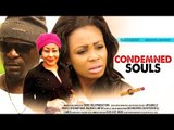 2015 Latest Nigerian Nollywood Movies - Condemned Souls 1