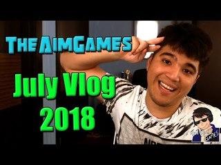 TheAimGames July Vlog 2018 - Back On The Grind!