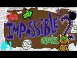 The Impossible Quiz 2 Lets Play - Part 1 (Let's start raging again!) - [Walkthrough / Playthrough]