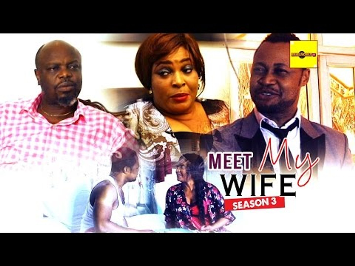 Latest Nollywood Movies - Meet My Wife 3