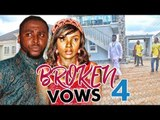 BROKEN VOWS 4 (CHIOMA CHUKWUKA) - LATEST 2017 NIGERIAN NOLLYWOOD MOVIES