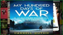 D.O.W.N.L.O.A.D [P.D.F] My Hundred Days of War: A Malcolm MacPhail WW1 novel (Malcolm MacPhail WW1