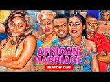 AFRICAN MARRIAGE 1 - 2017 LATEST NIGERIAN NOLLYWOOD MOVIES