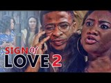 2017 LATEST NIGERIAN NOLLYWOOD MOVIES - SIGNS OF LOVE 2