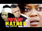 POT OF HATRED 4 - LATEST NIGERIAN NOLLYWOOD MOVIES