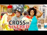 CROSS OF HATRED 1 - 2018 LATEST NIGERIAN NOLLYWOOD MOVIES || TRENDING NIGERIAN MOVIES