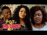 POT OF HATRED 2 - LATEST NIGERIAN NOLLYWOOD MOVIES