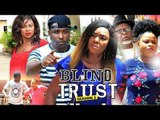 BLIND TRUST 2 (CHIOMA CHUKWUKA) - 2018 LATEST NIGERIAN NOLLYWOOD MOVIES