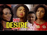 MY DESIRE 1 - (CHIOMA CHUKWUKA) - LATEST NIGERIAN NOLLYWOOD MOVIES