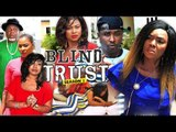 BLIND TRUST 1 (CHIOMA CHUKWUKA) - 2018 LATEST NIGERIAN NOLLYWOOD MOVIES