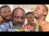 HOME OF PAIN 2 - 2018 LATEST NIGERIAN NOLLYWOOD MOVIES