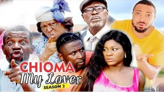 CHIOMA MY LOVER 2 - 2018 LATEST NIGERIAN NOLLYWOOD MOVIES || TRENDING NOLLYWOOD MOVIES