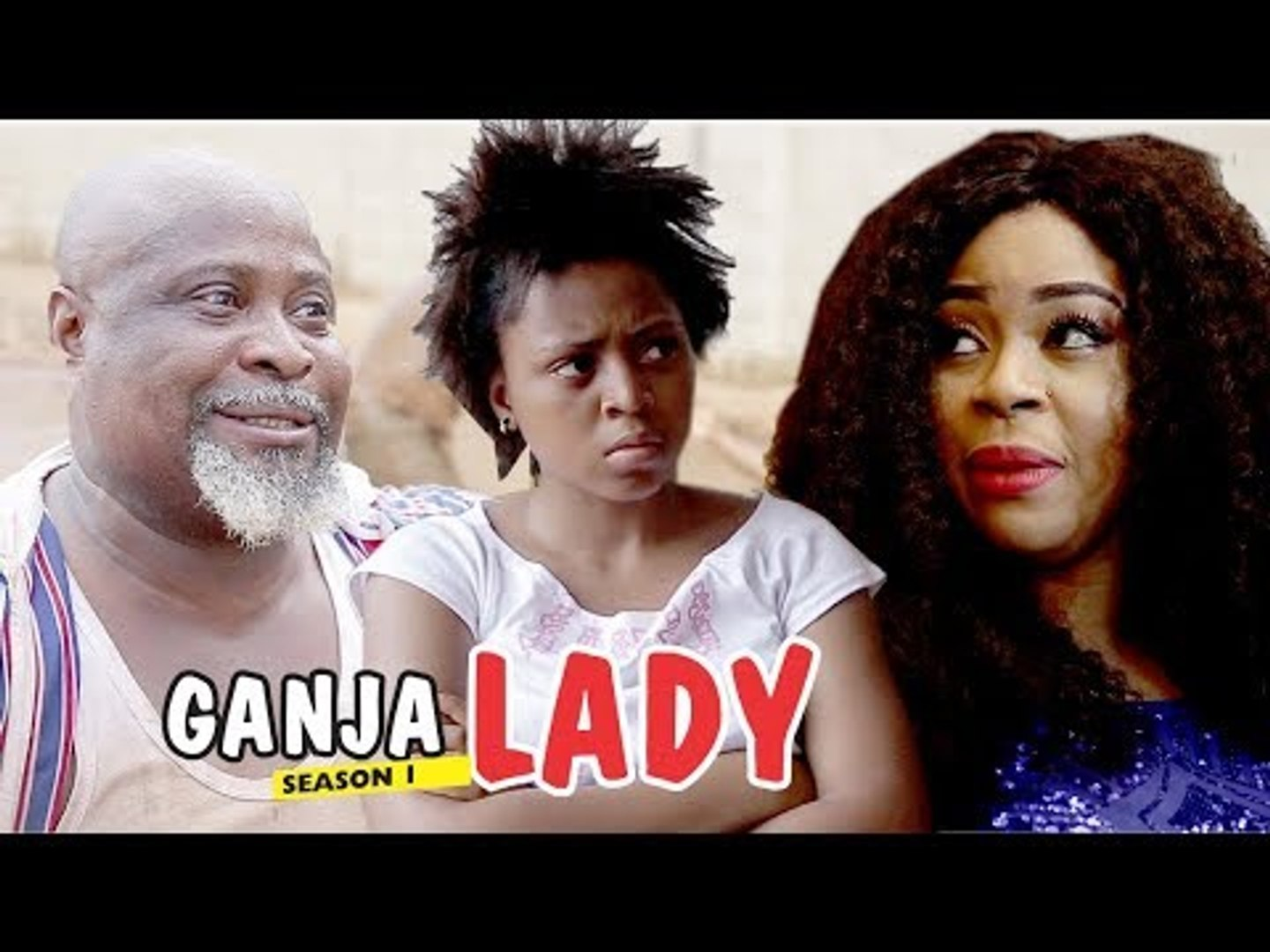 GANJA LADY - LATEST NIGERIAN NOLLYWOOD MOVIES || TRENDING NOLLYWOOD MOVIES