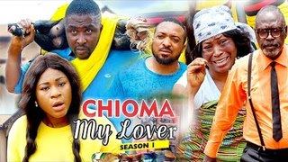 CHIOMA MY LOVER 1 - 2018 LATEST NIGERIAN NOLLYWOOD MOVIES    TRENDING NOLLYWOOD MOVIES