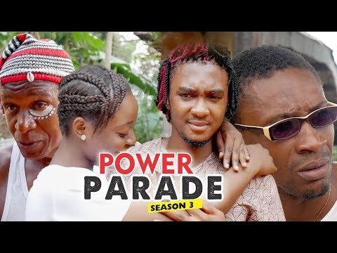 POWER PARADE 3 - LATEST NIGERIAN NOLLYWOOD MOVIES    TRENDING NOLLYWOOD MOVIES