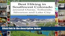 [P.D.F] d.o.w.n.l.o.a.d Best Hiking in Southwestern Colorado around Ouray, Telluride, Silverton