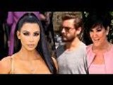 Why Are Kris Jenner & Scott Disick Scared Of Kim Kardashian?