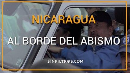 Nicaragua, al borde del abismo | Sinfiltros.com
