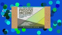 D.O.W.N.L.O.A.D [P.D.F] The Truth about Passive Income: Real Opportunities or Snake Oil Scams?: