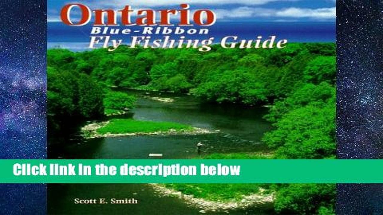 D.O.W.N.L.O.A.D [P.D.F] Ontario Blue-Ribbon Fly Fishing Guide (Blue-Ribbon Fly Fishing Guides)