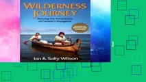 [P.D.F] Wilderness Journey: Reliving the Adventures of Canada s Voyageurs [E.B.O.O.K]