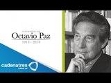 Octavio Paz, escritor excepcional y único