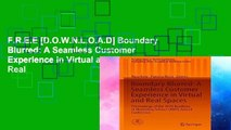 F.R.E.E [D.O.W.N.L.O.A.D] Boundary Blurred: A Seamless Customer Experience in Virtual and Real