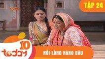 Nỗi Lòng Nàng Dâu (Tập 24- Phần 1) - Phim Bộ Tình Cảm Ấn Độ Hay 2018 - TodayTV