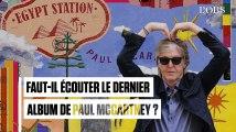 """""""Egypt Station"""" est-il le nouveau chef-d'oeuvre de Paul McCartney ?"""