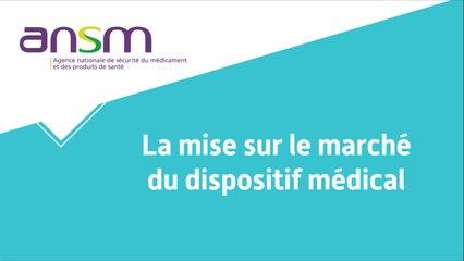 La mise sur le marché du dispositif médical