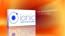 Ionic App Development Is Here To Stay