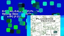 D.O.W.N.L.O.A.D [P.D.F] Plumbing Venting: Decoding Chapter 9 of the IPC [P.D.F]