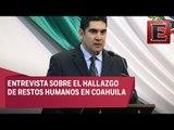 Entrevista con el Diputado Jesús de León Tello sobre el hallazgo de restos óseos en Coahuila