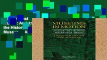 Best product  Museums in Motion: An Introduction to the History and Functions of Museums (American