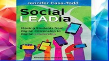 F.R.E.E [D.O.W.N.L.O.A.D] Social LEADia: Moving Students from Digital Citizenship to Digital