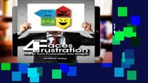 D.O.W.N.L.O.A.D [P.D.F] The 4 Faces of Frustration: How to Turn Frustration into Delight [E.P.U.B]