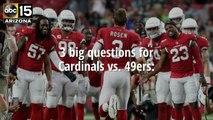 3 big questions for Cardinals vs. 49ers - ABC15 Sports