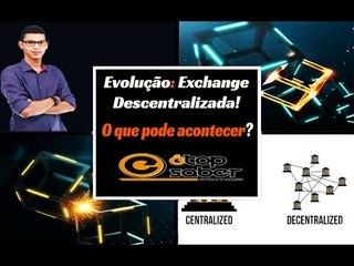 Descentralizado o Mercado Descentralizado - A Evolução do Mercado de Criptomoedas - SERIAM AS DEXs?