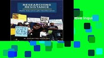 P.D.F Researching Resistance (Qualitative Inquiry: Critical Ethics, Justice, and Activism)
